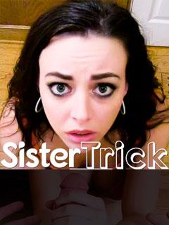 SISTER TRICK